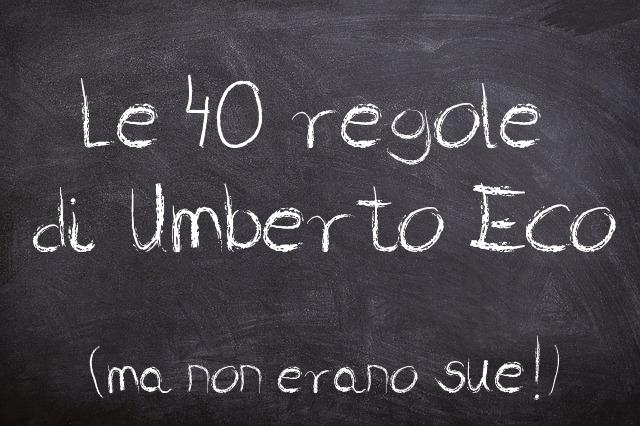 40 regole per scrivere bene da Umberto Eco