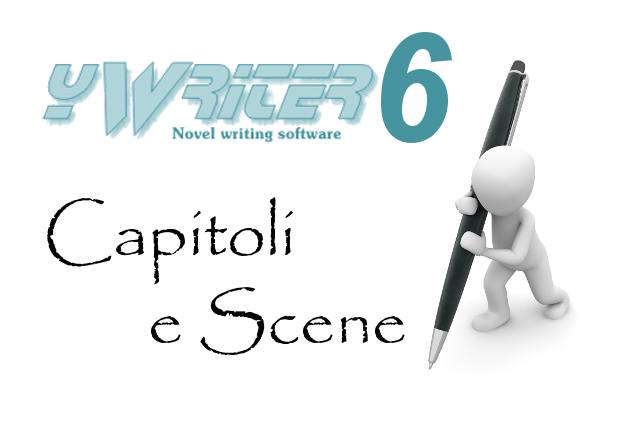 Gestione capitoli e scene in yWriter6, software per scrittori