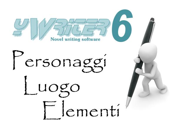 Personaggi Luogo Elementi in yWriter6, software per scrittori