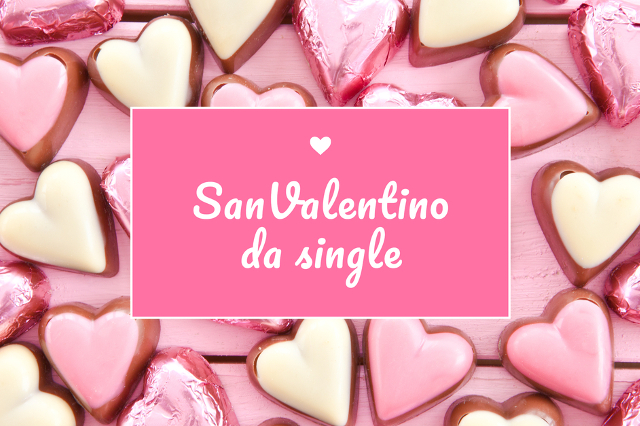 San Valentino da single: Amate voi stessi