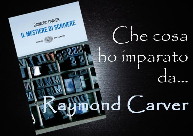Il mestiere di scrivere di Raymond Carver