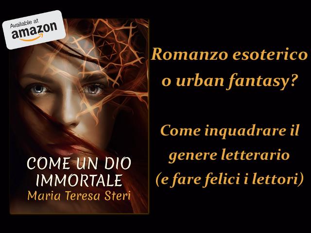 Come un dio immortale - Romanzo esoterico o urban fantasy?