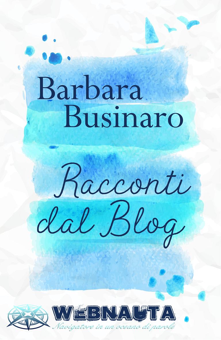 Barbara Businaro - Racconti dal blog - cover
