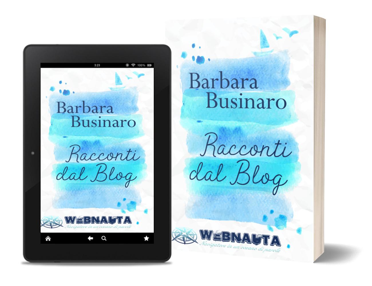 Barbara Businaro - Racconti dal blog - Iscriviti alla newsletter per averla gratis