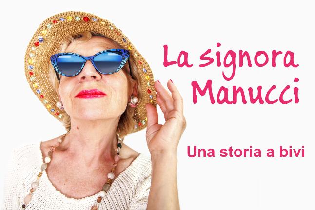 La signora Manucci. Una storia a bivi in cinque puntate