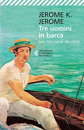 Tre uomini in barca - Jerome K. Jerome