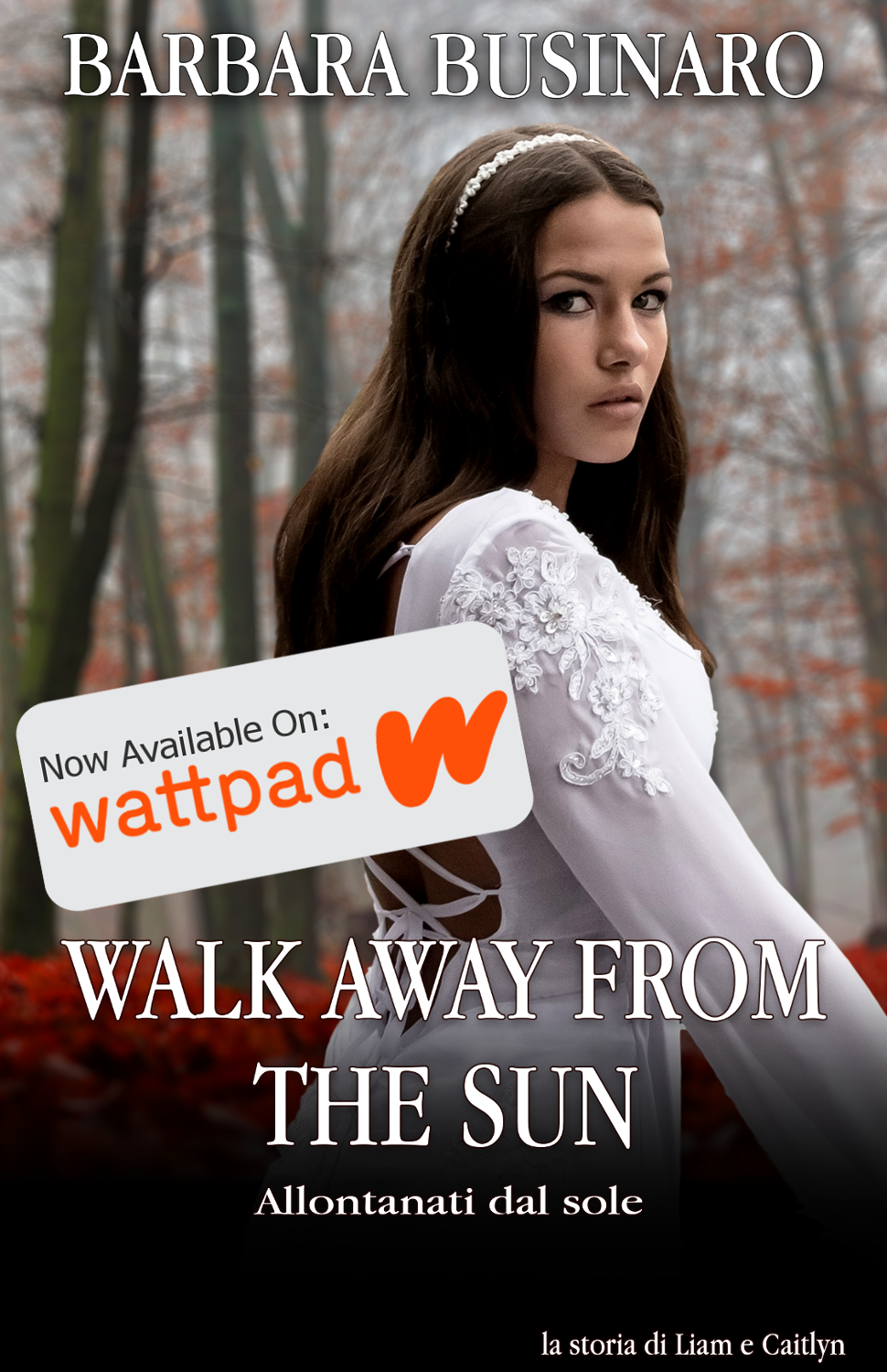 Walk Away From The Sun - Barbara Businaro su wattpad