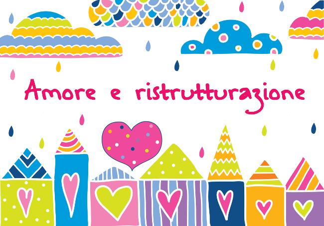Amore e ristrutturazione. Un racconto in cinque puntate