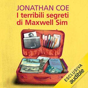 I terribili segreti di Maxwell Sim di Jonathan Coe su Audible