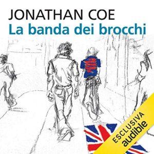 La banda dei brocchi di Jonathan Coe su Audible