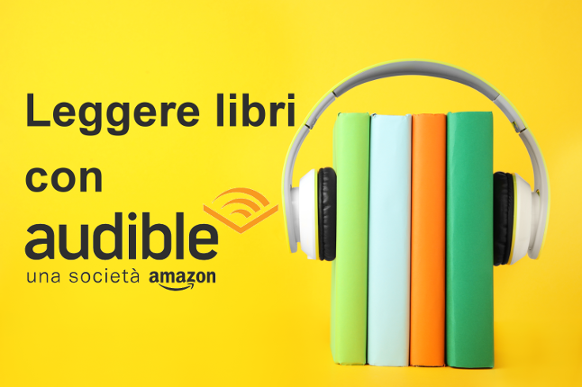 Leggere libri con Audible - La mia esperienza