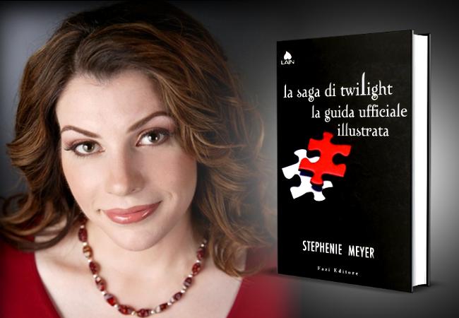Stephenie Meyer - La saga di Twilight. Guida Ufficiale Illustrata